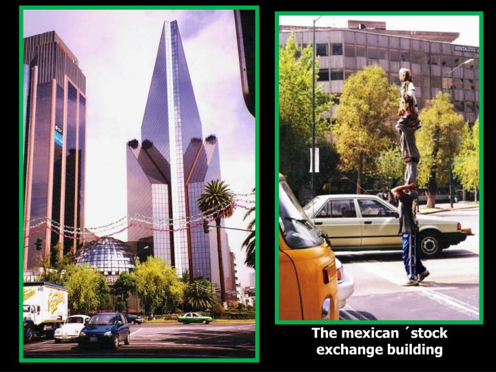 The mexican ´stock exchange building