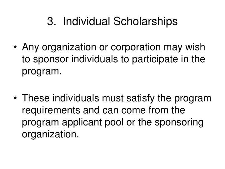 3.  Individual Scholarships