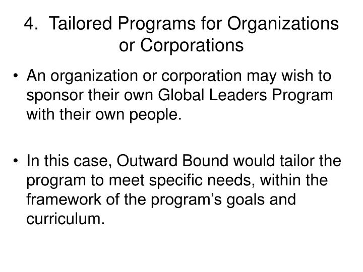 4.  Tailored Programs for Organizations or Corporations