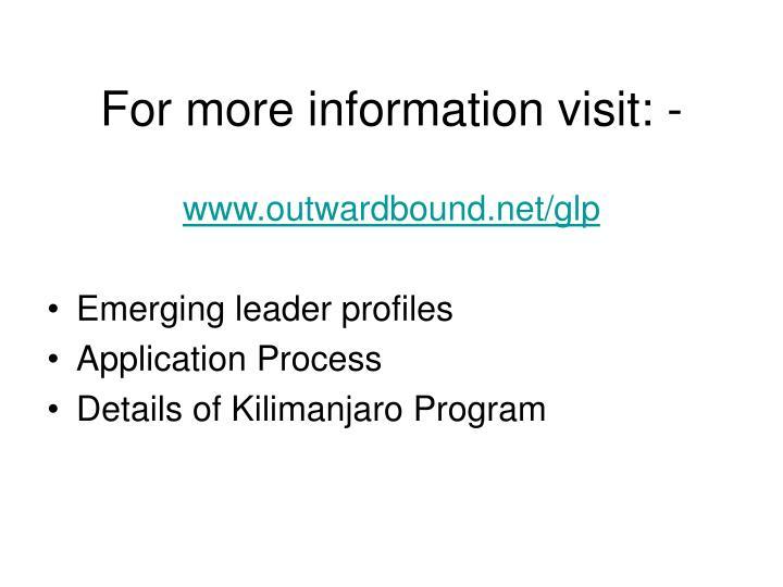 For more information visit: -