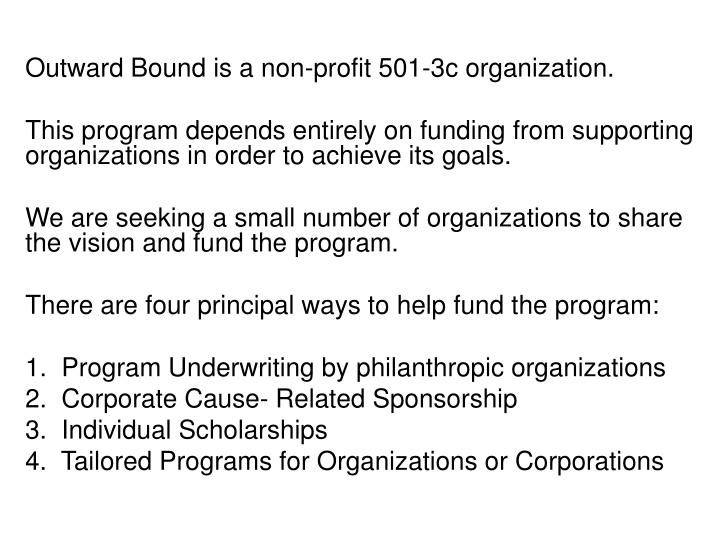 Outward Bound is a non-profit 501-3c organization.