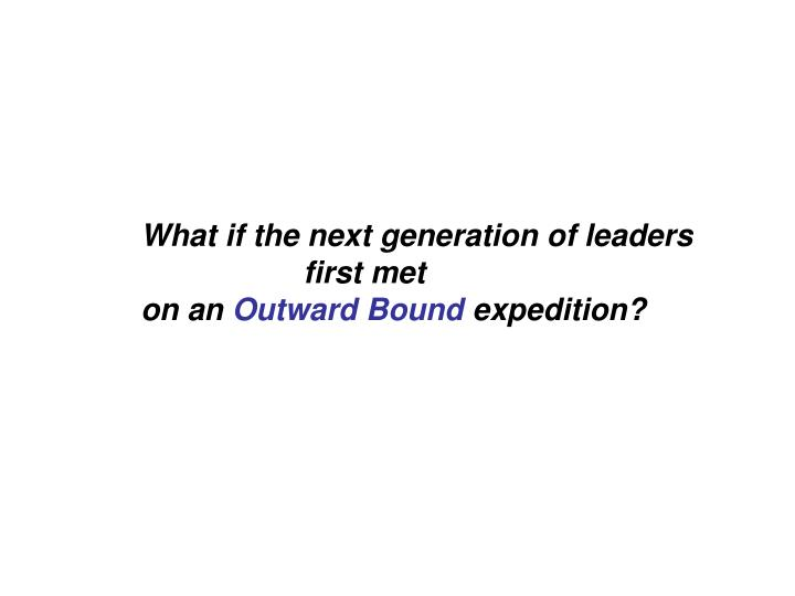 What if the next generation of leaders