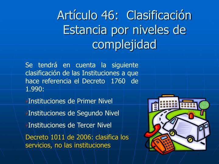 Artículo 46:  Clasificación Estancia por niveles de complejidad