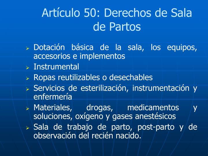 Artículo 50: Derechos de Sala de Partos
