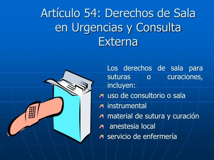 Artículo 54: Derechos de Sala en Urgencias y Consulta Externa
