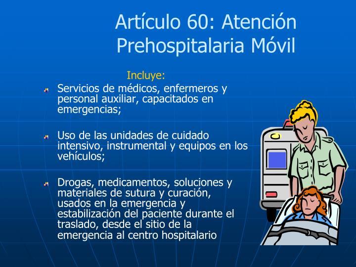 Artículo 60: Atención Prehospitalaria Móvil