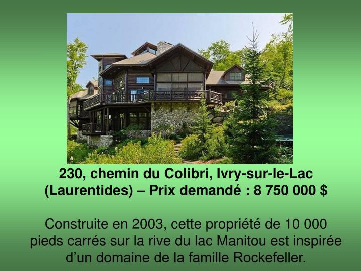 230, chemin du Colibri, Ivry-sur-le-Lac (Laurentides) – Prix demandé : 8 750 000 $