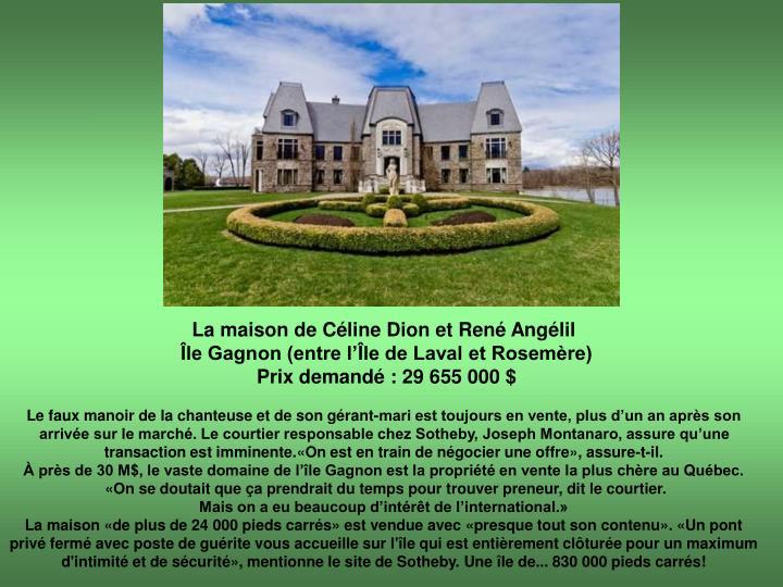 La maison de Céline Dion et René Angélil