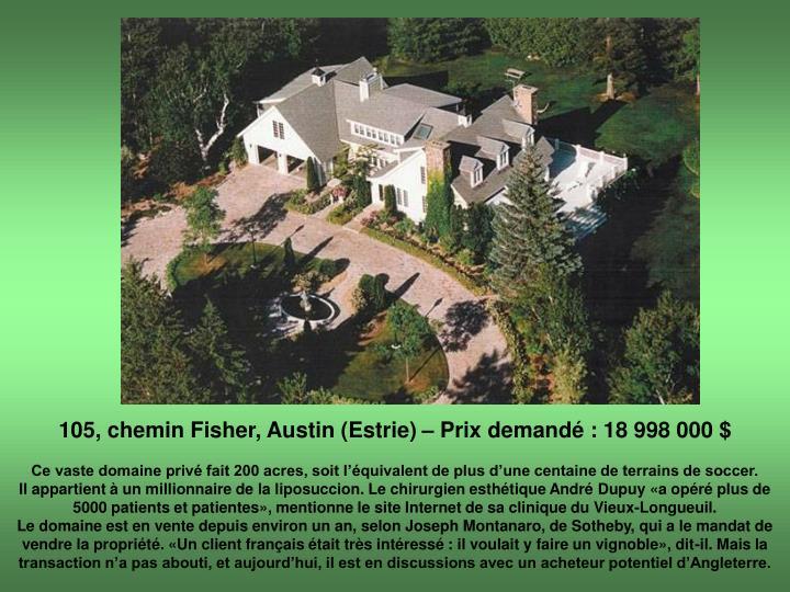 105, chemin Fisher, Austin (Estrie) – Prix demandé : 18 998 000 $