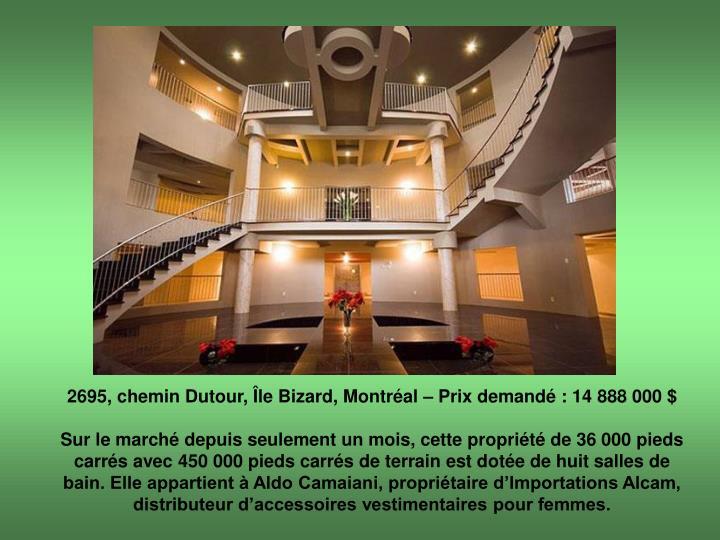 2695, chemin Dutour, Île Bizard, Montréal – Prix demandé : 14 888 000 $