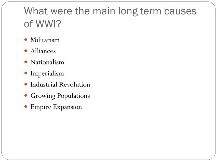 four main causes of ww1 essay This is a quick review over the four main causes of world war one geared for students if you're a teacher or a home-school parent, get the free guided w.
