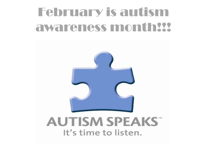 February is autism awareness month!!!