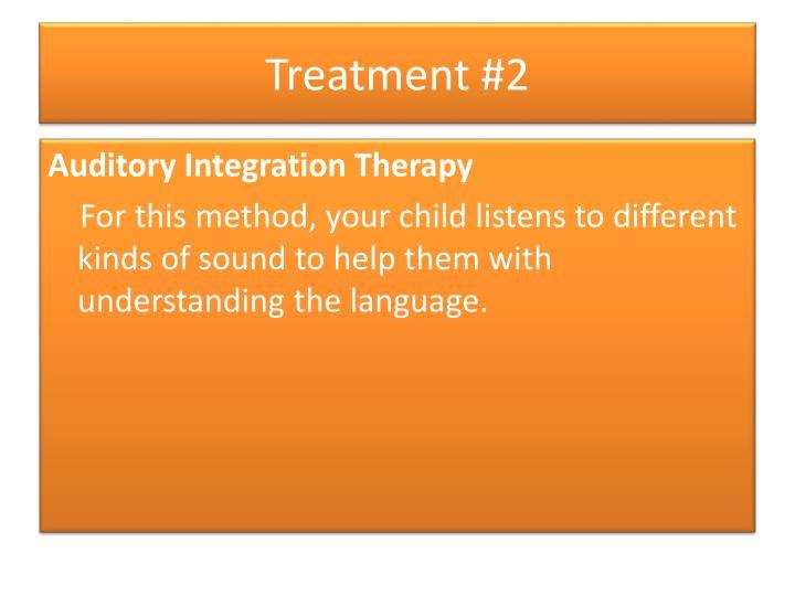 Treatment #2