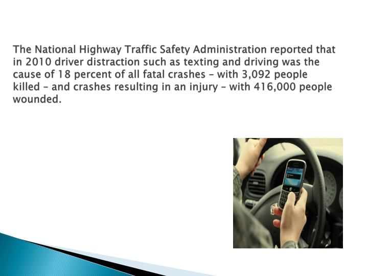 The National Highway Traffic Safety Administration reported that in 2010 driver