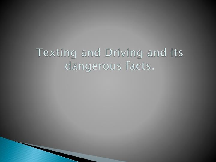 Texting and driving and its dangerous facts