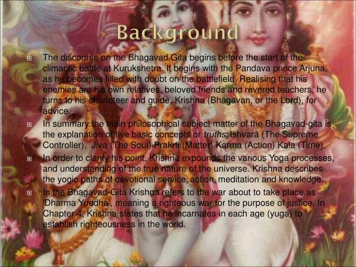 The discourse on the Bhagavad Gita begins before the start of the climactic battle at Kurukshetra. I...