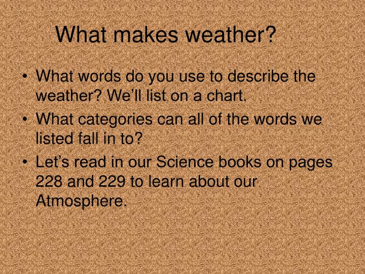 What makes weather