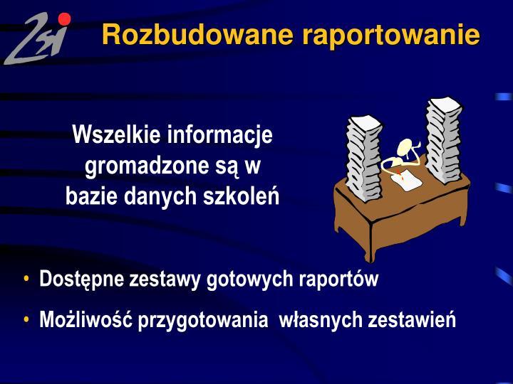 Rozbudowane raportowanie
