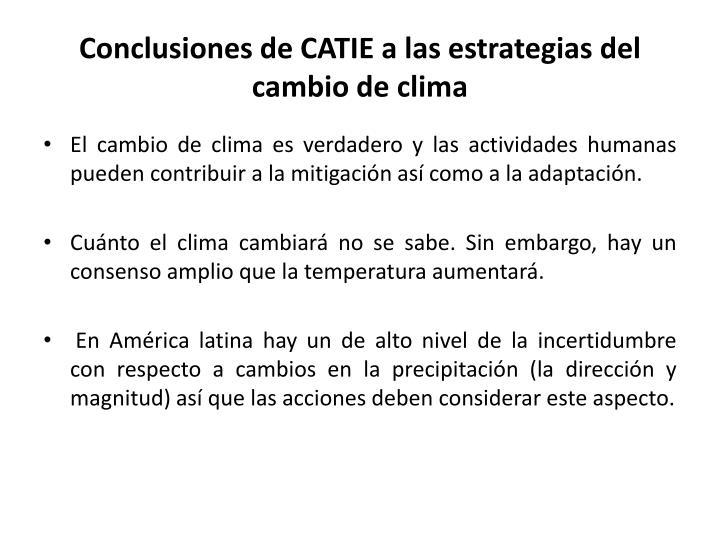 Conclusiones de CATIE a las estrategias del cambio de clima