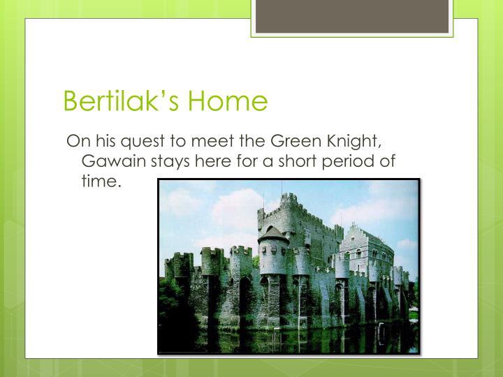 Bertilak's Home