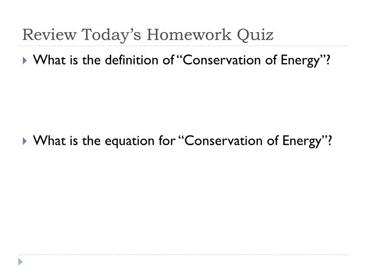 Review Today's Homework Quiz