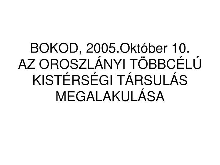 BOKOD, 2005.Október 10.