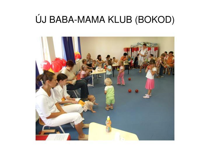 ÚJ BABA-MAMA KLUB (BOKOD)
