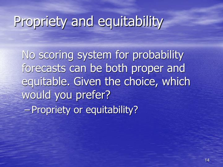 Propriety and equitability