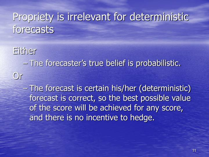 Propriety is irrelevant for deterministic forecasts