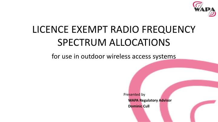 Licence exempt radio frequency spectrum allocations