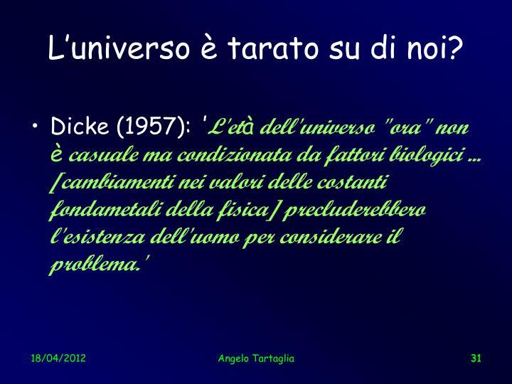 L'universo è tarato su di noi?