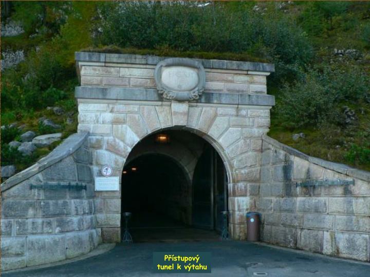 Přístupový tunel k výtahu