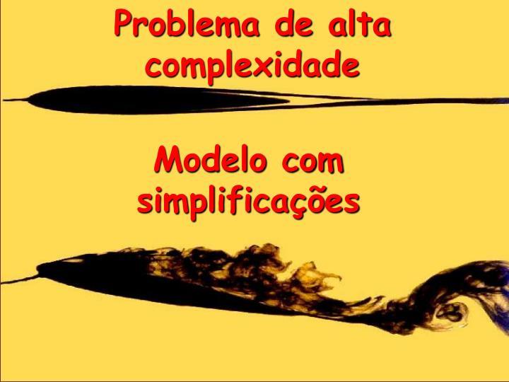 Problema de alta complexidade