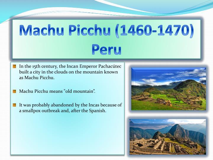 Machu Picchu (1460-1470) Peru