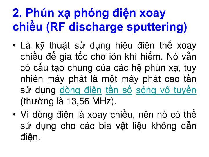 2. Phún xạ phóng điện xoay chiều (RF discharge sputtering)