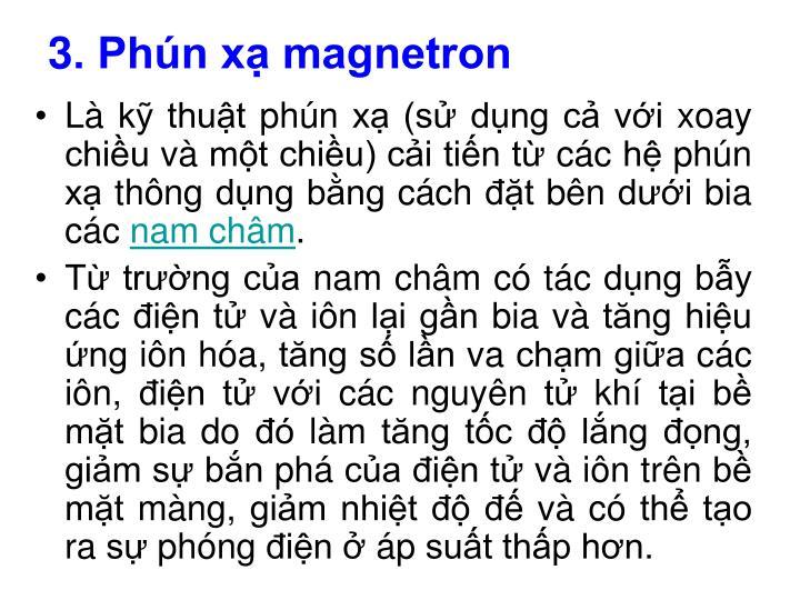 3. Phún xạ magnetron