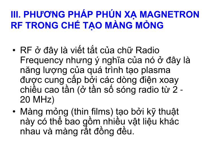 III. PHƯƠNG PHÁP PHÚN XẠ MAGNETRON RF TRONG CHẾ TẠO MÀNG MỎNG