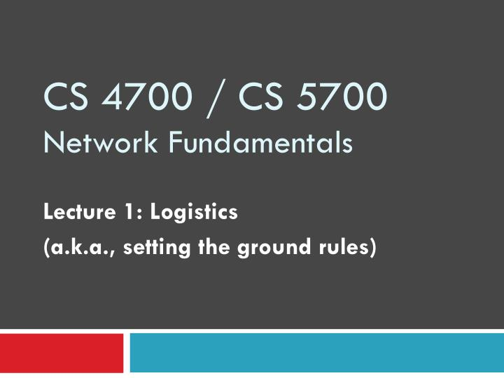 Cs 4700 cs 5700 network fundamentals