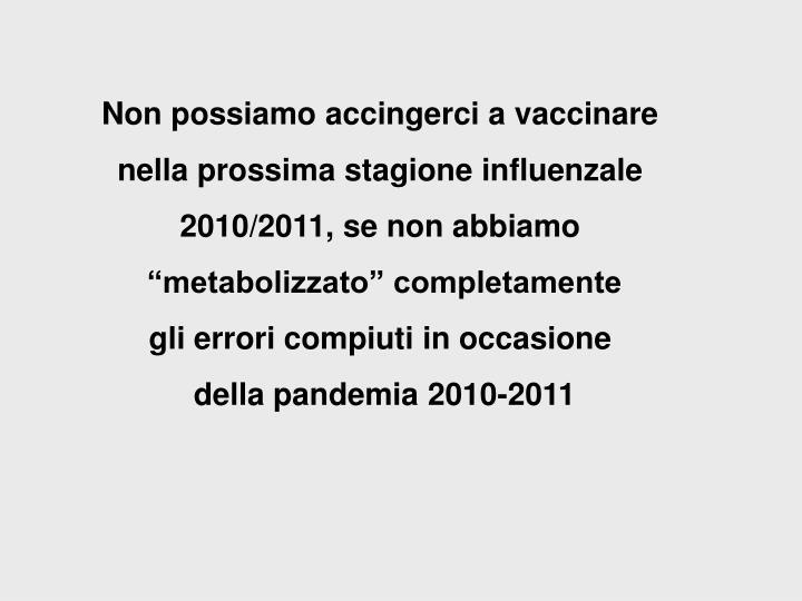Non possiamo accingerci a vaccinare