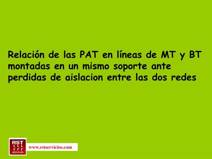 Relación de las PAT en líneas de MT y BT montadas en un mismo soporte ante perdidas de aislacion entre las dos redes