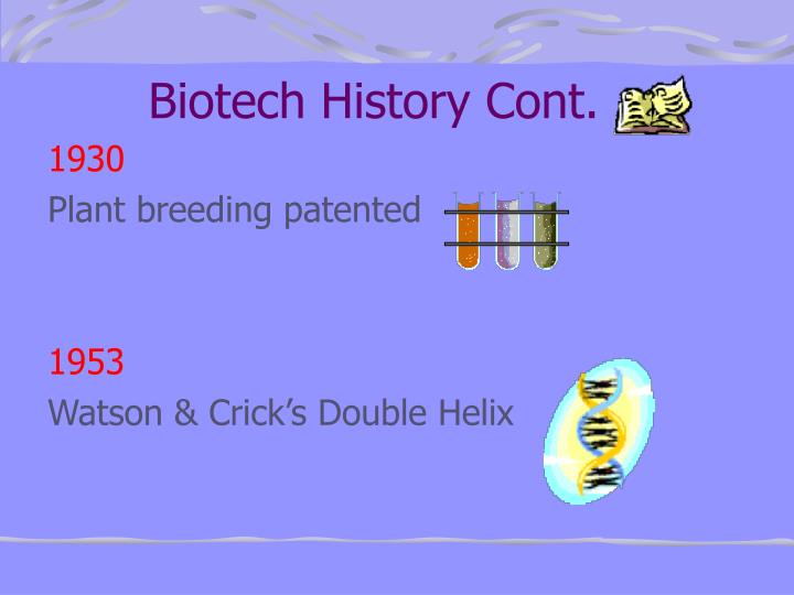 Biotech History Cont.