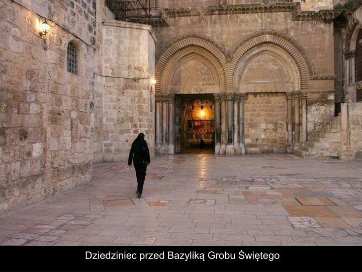 Dziedziniec przed Bazyliką Grobu Świętego