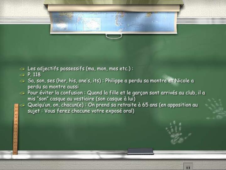 Les adjectifs possessifs (ma, mon, mes etc.) :