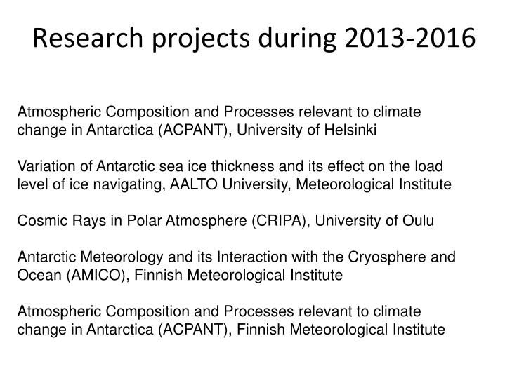 Research projects during 2013-2016