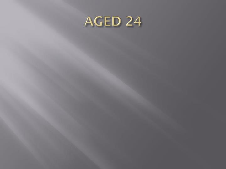 AGED 24