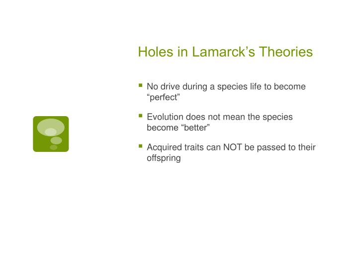 Holes in Lamarck's Theories