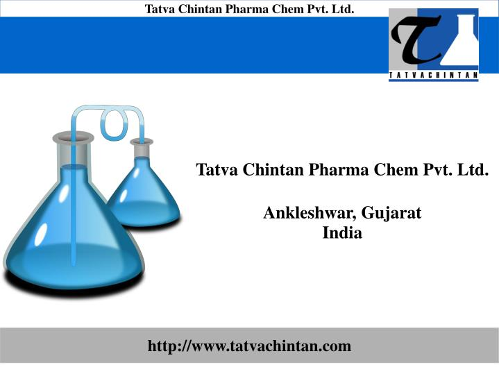 Tatva chintan pharma chem pvt ltd ankleshwar gujarat india