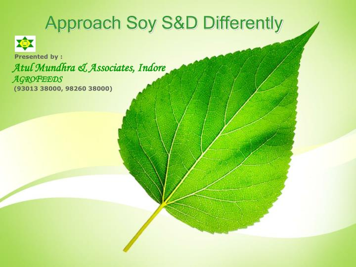 Approach soy s d differently