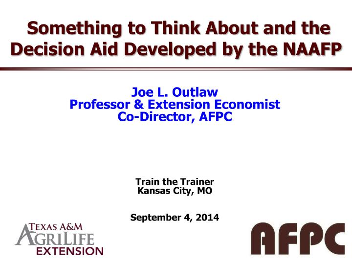 Something to Think About and the Decision Aid Developed by the NAAFP