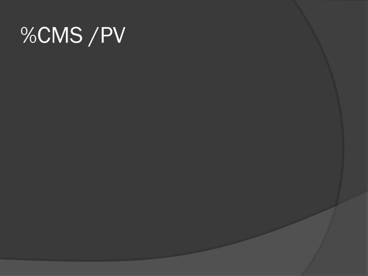 %CMS /PV